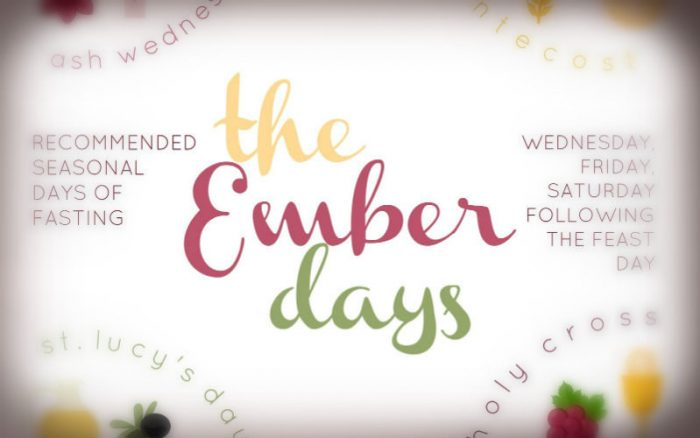 Ember Days of Prayer, Fasting & Abstinence & Their Importance in the
